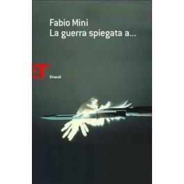 Fabio Mini, La guerra spiegata a..., einaudi