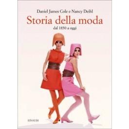 Daniel James Cole, Nancy Deihl - STORIA DELLA MODA