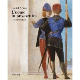 Daniel Arasse - L'UOMO IN PROSPETTIVA
