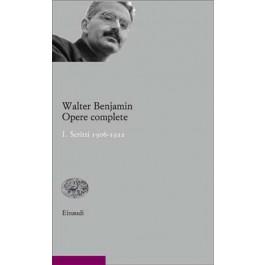 Walter Benjamin - OPERE COMPLETE. I