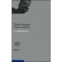 Walter Benjamin - OPERE COMPLETE. II