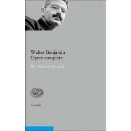 Walter Benjamin - OPERE COMPLETE. III