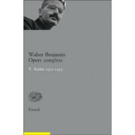 Walter Benjamin - OPERE COMPLETE. V