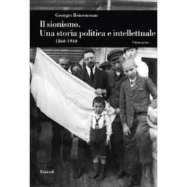 Georges Bensoussan - IL SIONISMO. UNA STORIA POLITICA E INTELLETTUALE