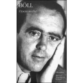 Heinrich Böll - OPERE SCELTE Vol.1