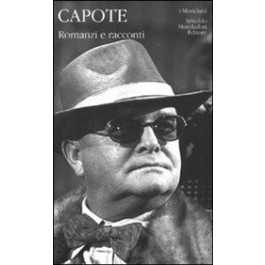 Truman Capote - ROMANZI E RACCONTI