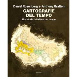 Daniel Rosenberg, Anthony Grafton - CARTOGRAFIE DEL TEMPO
