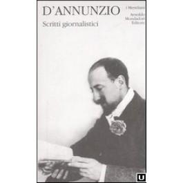 Gabriele D'Annunzio - SCRITTI GIORNALISTICI Vol.1