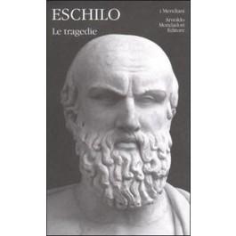 Eschilo - LE TRAGEDIE