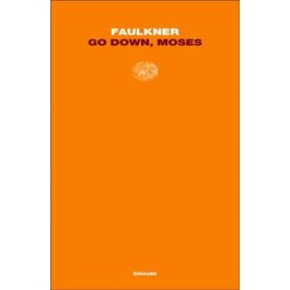 William Faulkner - GO DOWN, MOSES