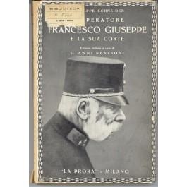 Giuseppe Schneider - L'IMPERATORE FRANCESCO GIUSEPPE E LA SUA CORTE