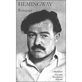 Ernest Hemingway - ROMANZI Vol.1