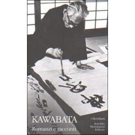 Yasunari Kawabata - ROMANZI E RACCONTI
