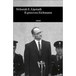 Deborah E. Lipstadt - IL PROCESSO EICHMANN