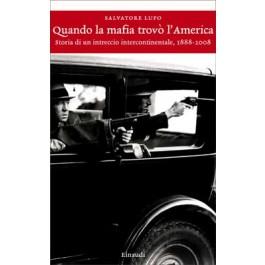 Salvatore Lupo - QUANDO LA MAFIA TROVÒ L'AMERICA