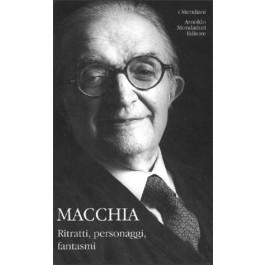 Giovanni Macchia - RITRATTI, PERSONAGGI, FANTASMI