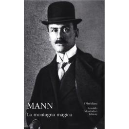 Thomas Mann - LA MONTAGNA MAGICA - LA MORTE A VENEZIA