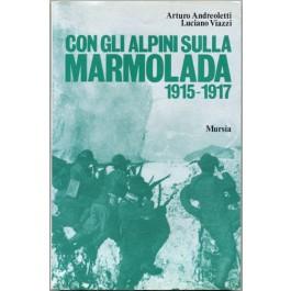 Arturo Andreoletti, Luciano Viazzi - CON GLI ALPINI SULLA MARMOLADA