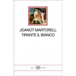 Joanot Martorell - TIRANTE IL BIANCO