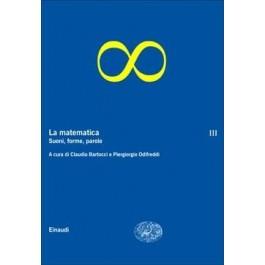 LA MATEMATICA. Vol.3 Suoni, forme, parole
