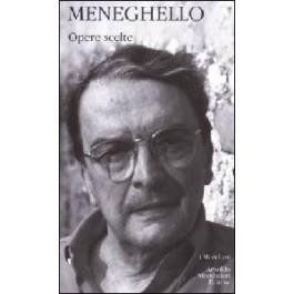 Luigi Meneghello - OPERE SCELTE
