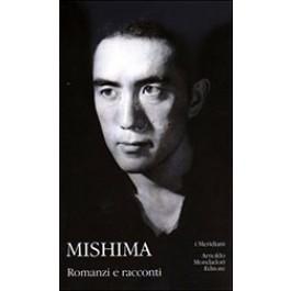 Yukio Mishima - ROMANZI E RACCONTI Vol.1