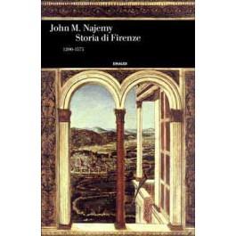 John M. Najemy - STORIA DI FIRENZE