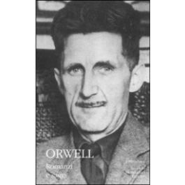 George Orwell - ROMANZI E SAGGI