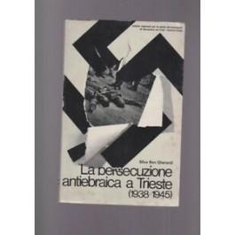 La persecuzione antiebraica a Trieste