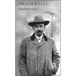 Luigi Pirandello - MASCHERE NUDE Vol.1