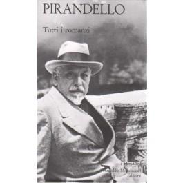 Luigi Pirandello - TUTTI I ROMANZI Vol.1