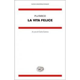 Plutarco - LA VITA FELICE