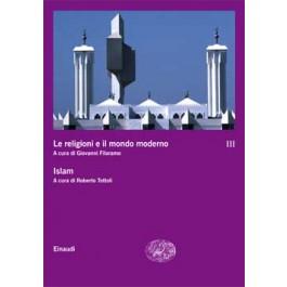LE RELIGIONI E IL MONDO MODERNO. Vol.3 Islam