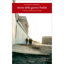 Federico Romero - STORIA DELLA GUERRA FREDDA