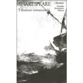 William Shakespeare - I DRAMMI ROMANZESCHI