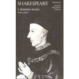 William Shakespeare - I DRAMMI STORICI Vol.1