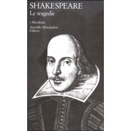 William Shakespeare - LE TRAGEDIE