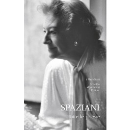 Maria Luisa Spaziani - TUTTE LE POESIE
