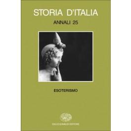 AA.VV. - STORIA D'ITALIA. ANNALI 25. Esoterismo