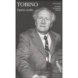 Mario Tobino - OPERE SCELTE