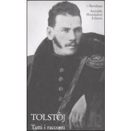 Lev Tolstòj - TUTTI I RACCONTI Vol.1