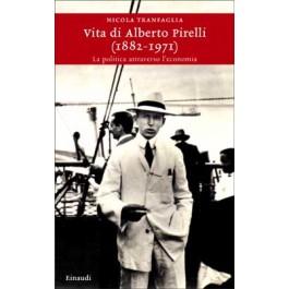Nicola Tranfaglia - VITA DI ALBERTO PIRELLI (1882-1971)