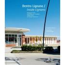 DENTRO LIGNANO / Inside Lignano - Un percorso fra le architetture per le vacanze / Holiday Homes and Seaside Architecture