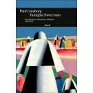 Paul Ginsborg - FAMIGLIA NOVECENTO Vita familiare, rivoluzione e dittature. 1900-1950