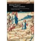 Adriano Prosperi - DELITTO E PERDONO La pena di morte nell'orizzonte mentale dell'Europa cristiana